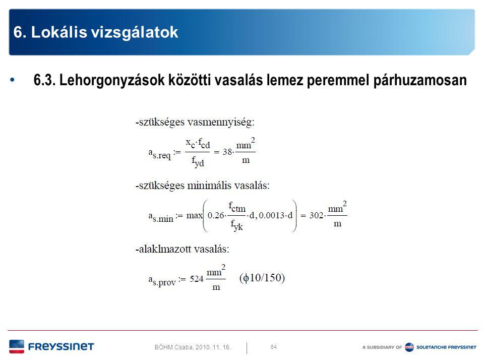 BÖHM Csaba, 2010.11. 16. 6.3. Lehorgonyzások közötti vasalás lemez peremmel párhuzamosan 65 6.