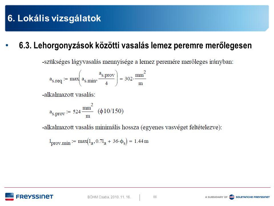 BÖHM Csaba, 2010.11. 16. 7.1. Lehajlás a szerkezet kvázi-állandó szinten számított terheiből 67 7.