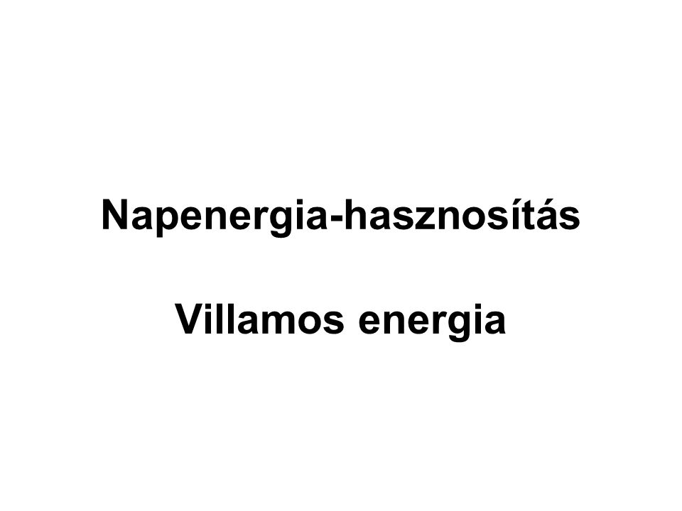 Napenergia-hasznosítás Villamos energia