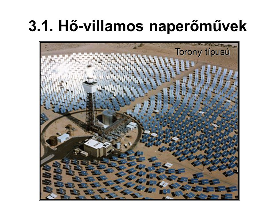 3.1. Hő-villamos naperőművek Torony típusú