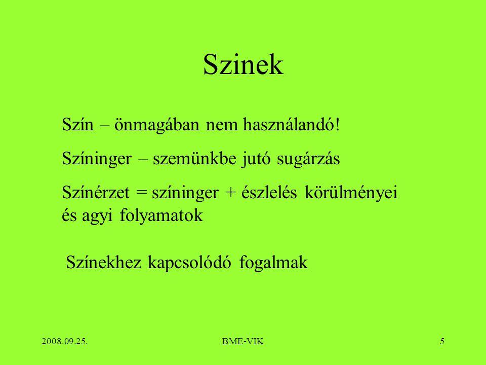 2008.09.25.BME-VIK5 Szinek Szín – önmagában nem használandó.