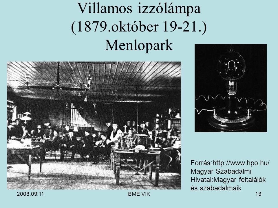 2008.09.11.BME VIK13 Villamos izzólámpa (1879.október 19-21.) Menlopark Forrás:http://www.hpo.hu/ Magyar Szabadalmi Hivatal:Magyar feltalálók és szaba