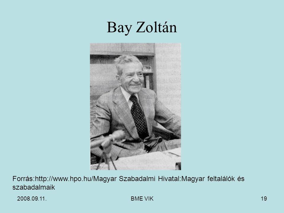 2008.09.11.BME VIK19 Bay Zoltán Forrás:http://www.hpo.hu/Magyar Szabadalmi Hivatal:Magyar feltalálók és szabadalmaik