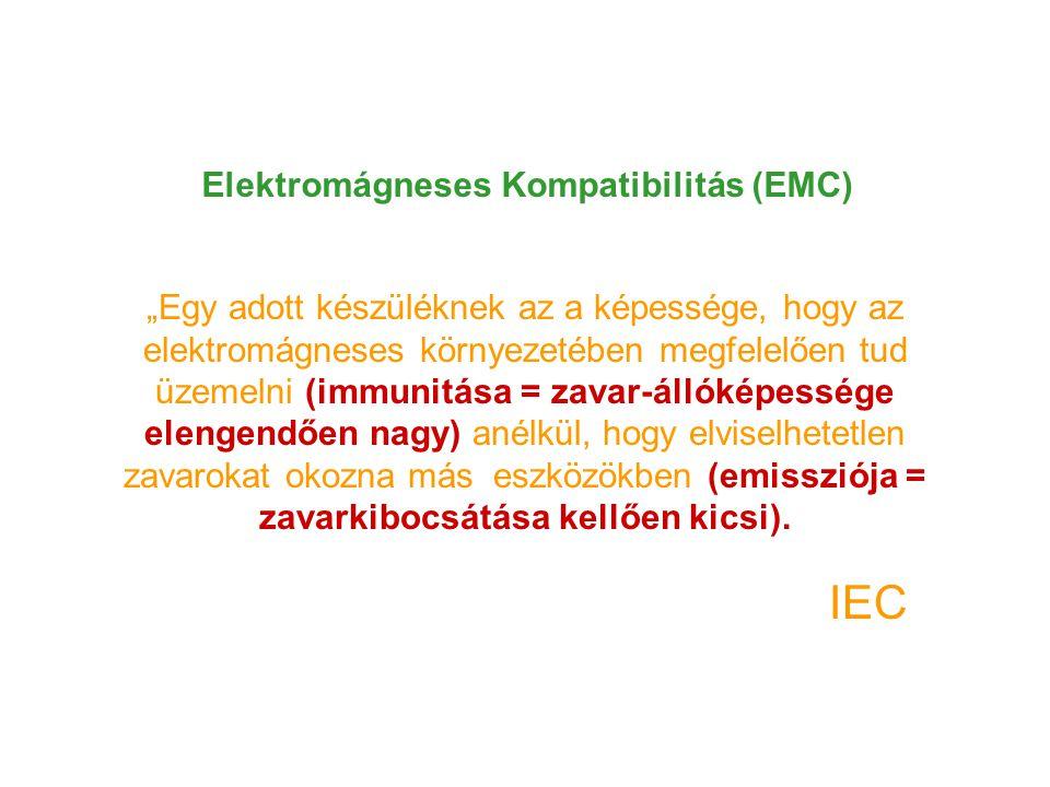 """Elektromágneses Kompatibilitás (EMC) """"Egy adott készüléknek az a képessége, hogy az elektromágneses környezetében megfelelően tud üzemelni (immunitása = zavar-állóképessége elengendően nagy) anélkül, hogy elviselhetetlen zavarokat okozna más eszközökben (emissziója = zavarkibocsátása kellően kicsi)."""