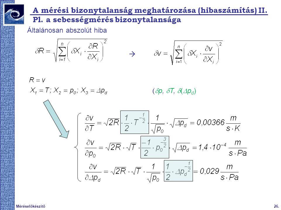 26.Méréselőkészítő 2009.tavasz A mérési bizonytalanság meghatározása (hibaszámítás) II.