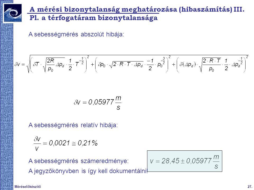 27.Méréselőkészítő 2009.tavasz A mérési bizonytalanság meghatározása (hibaszámítás) III.
