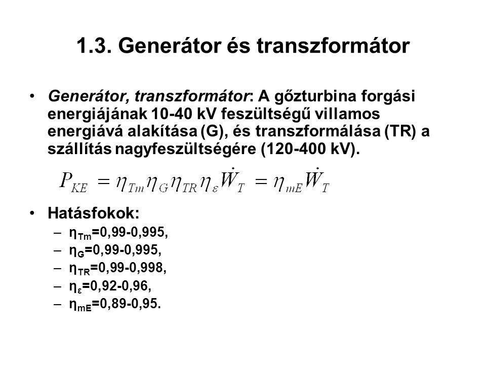 1.3. Generátor és transzformátor Generátor, transzformátor: A gőzturbina forgási energiájának 10-40 kV feszültségű villamos energiává alakítása (G), é