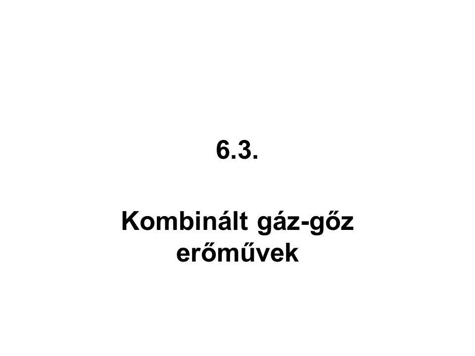 6.3. Kombinált gáz-gőz erőművek