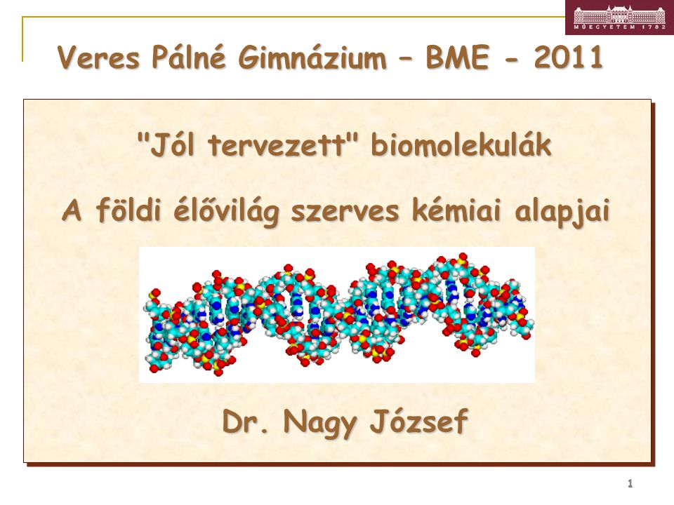1 Veres Pálné Gimnázium – BME - 2011