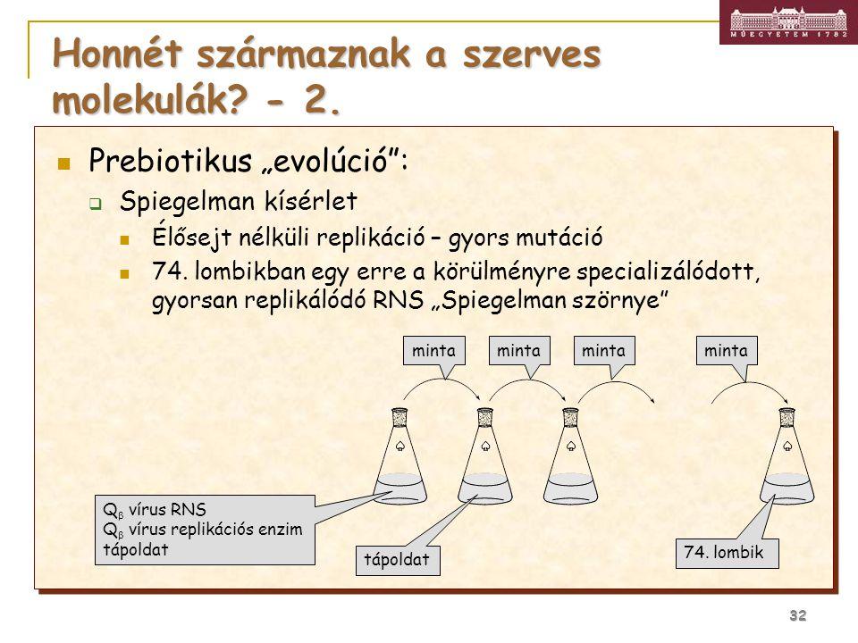 """32 Honnét származnak a szerves molekulák? - 2. Prebiotikus """"evolúció"""":  Spiegelman kísérlet Élősejt nélküli replikáció – gyors mutáció 74. lombikban"""