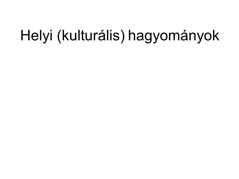 Helyi (kulturális) hagyományok