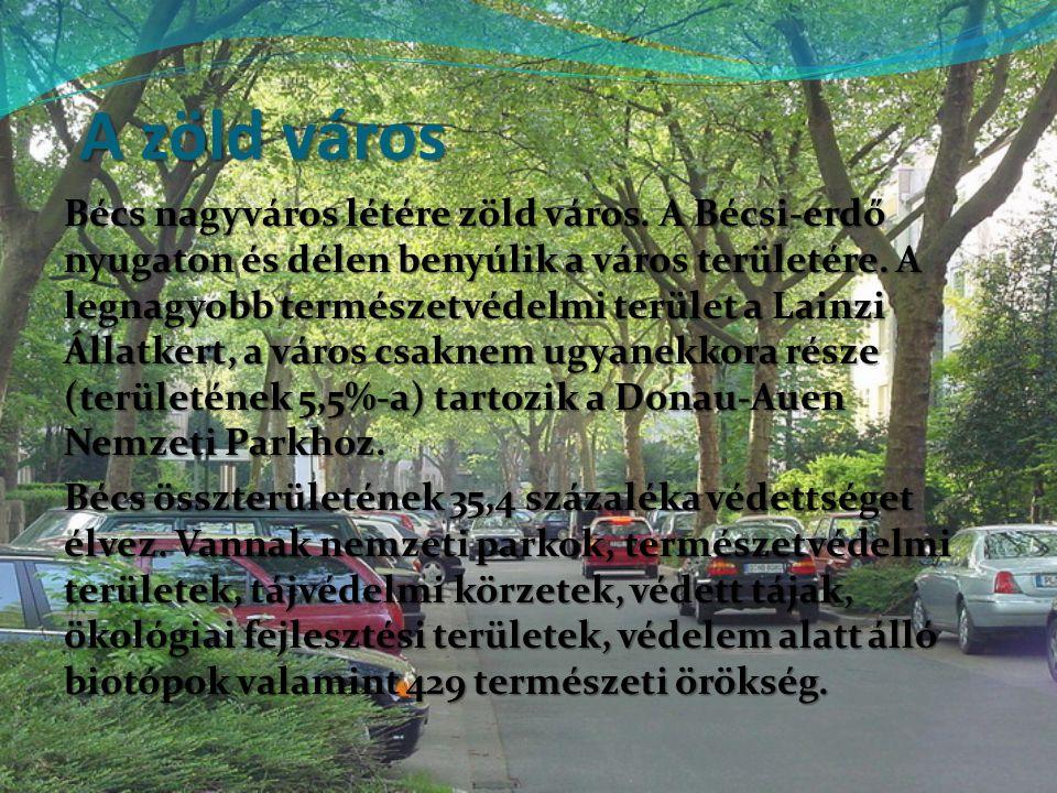 A zöld város Bécs nagyváros létére zöld város. A Bécsi-erdő nyugaton és délen benyúlik a város területére. A legnagyobb természetvédelmi terület a Lai