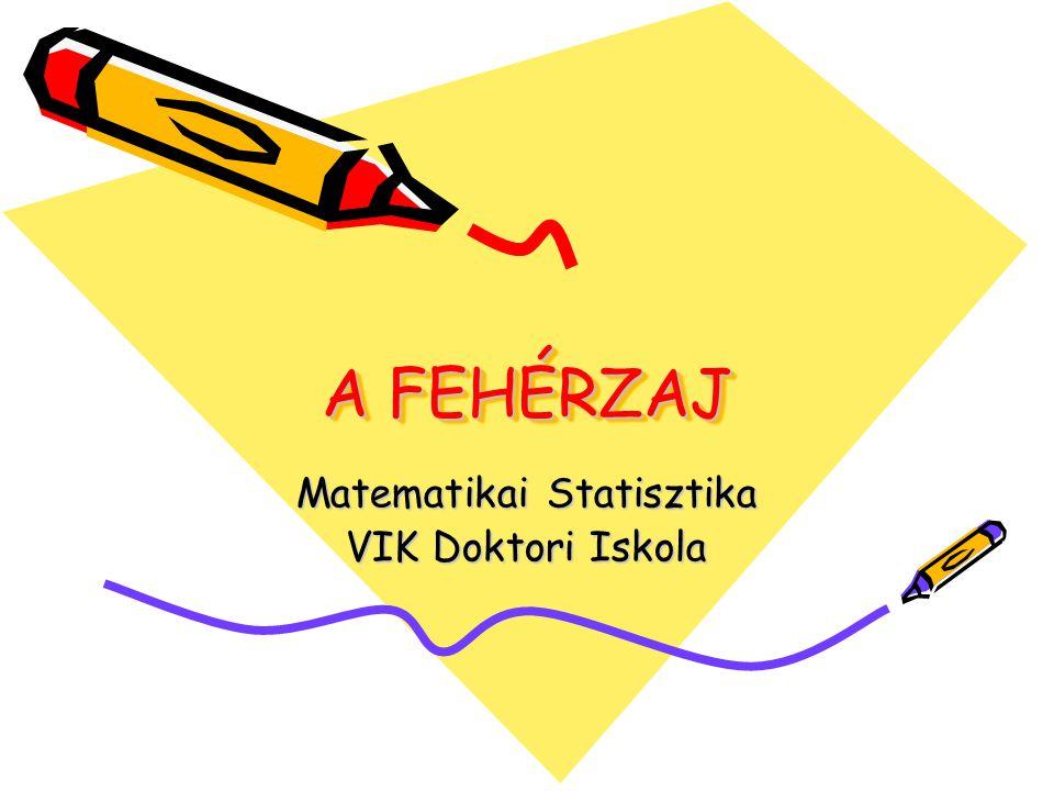 A FEHÉRZAJ Matematikai Statisztika VIK Doktori Iskola