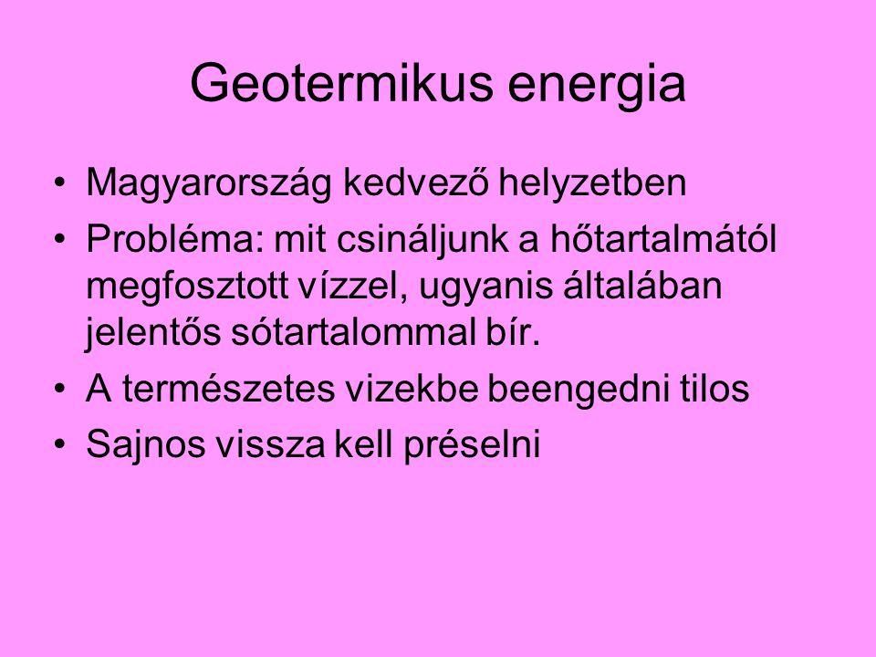 Magyarország kedvező helyzetben Probléma: mit csináljunk a hőtartalmától megfosztott vízzel, ugyanis általában jelentős sótartalommal bír.