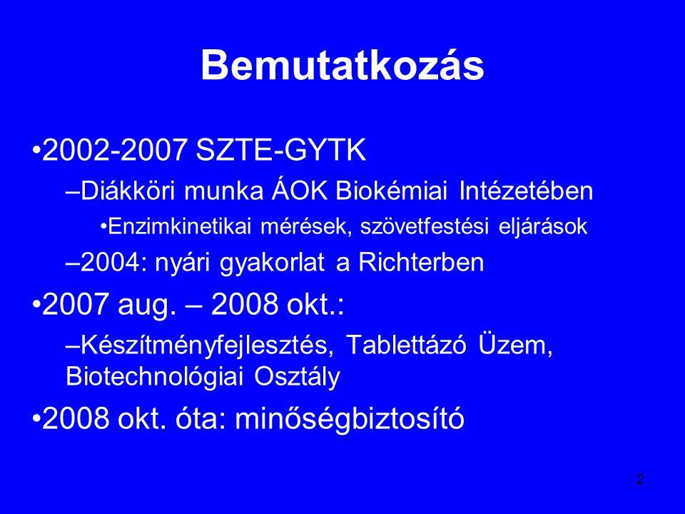 2 Bemutatkozás 2002-2007 SZTE-GYTK –Diákköri munka ÁOK Biokémiai Intézetében Enzimkinetikai mérések, szövetfestési eljárások –2004: nyári gyakorlat a Richterben 2007 aug.