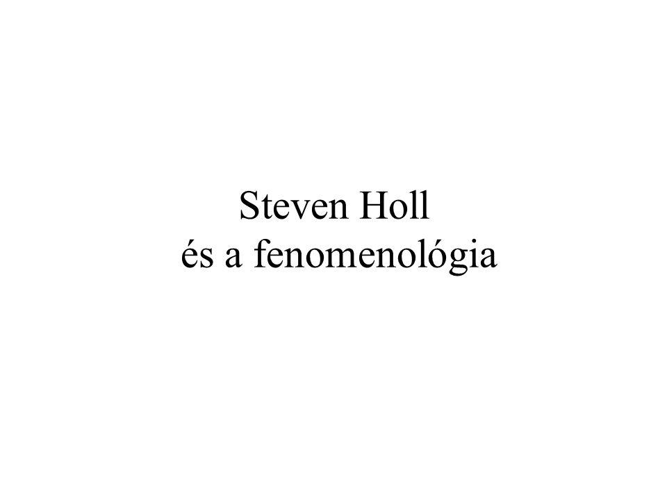 Steven Holl és a fenomenológia