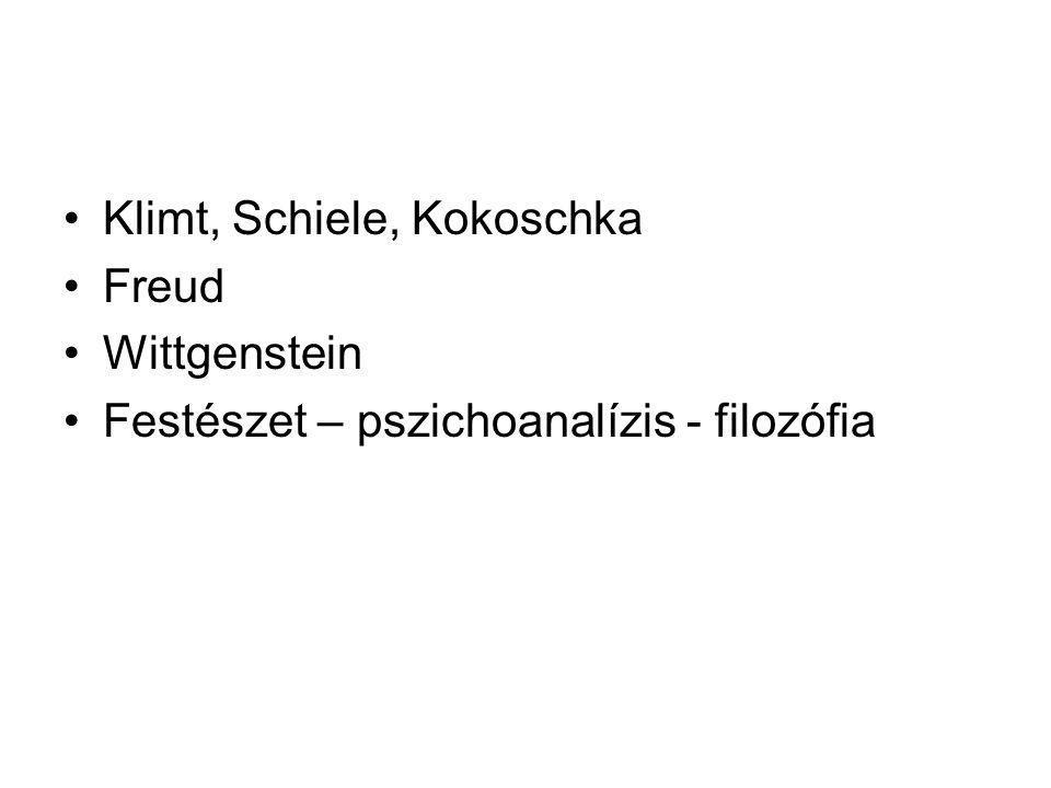 Klimt, Schiele, Kokoschka Freud Wittgenstein Festészet – pszichoanalízis - filozófia
