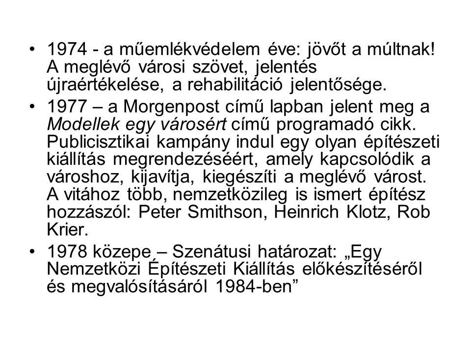 1974 - a műemlékvédelem éve: jövőt a múltnak! A meglévő városi szövet, jelentés újraértékelése, a rehabilitáció jelentősége. 1977 – a Morgenpost című