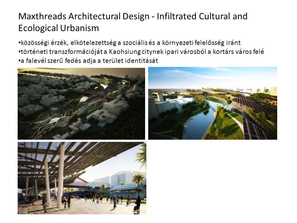 Maxthreads Architectural Design - Infiltrated Cultural and Ecological Urbanism közösségi érzék, elkötelezettség a szociális és a környezeti felelősség iránt történeti transzformációját a Kaohsiung citynek ipari városból a kortárs város felé a falevél szerű fedés adja a terület identitását