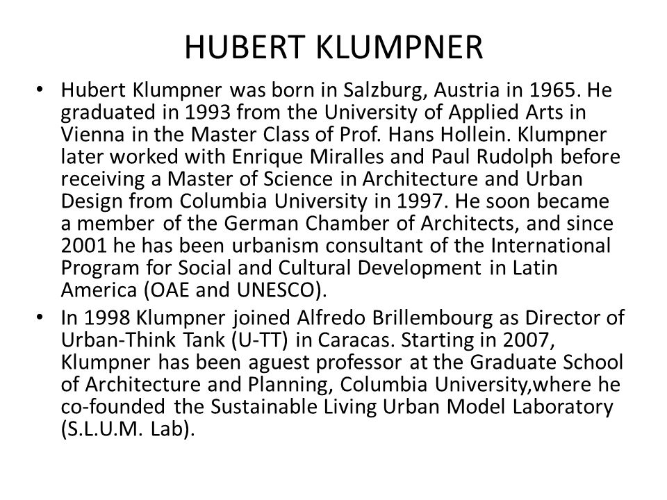 HUBERT KLUMPNER Hubert Klumpner was born in Salzburg, Austria in 1965.