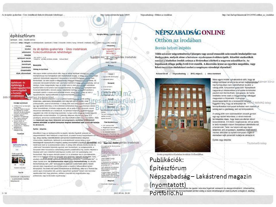 Publikációk: Építészfórum Népszabadság – Lakástrend magazin (nyomtatott) Portfolio.hu