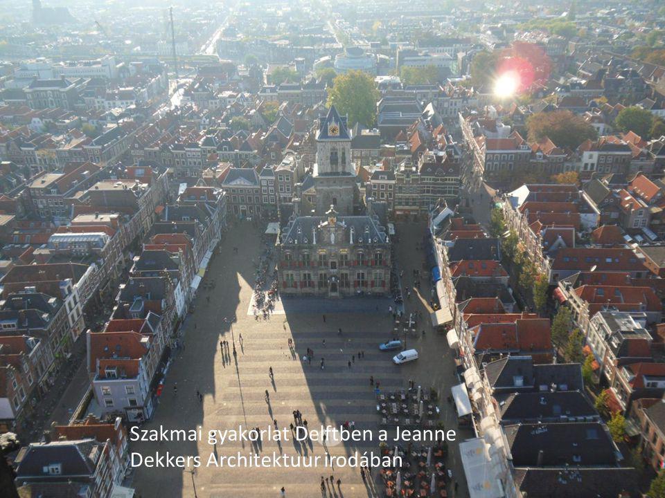 Szakmai gyakorlat Delftben a Jeanne Dekkers Architektuur irodában