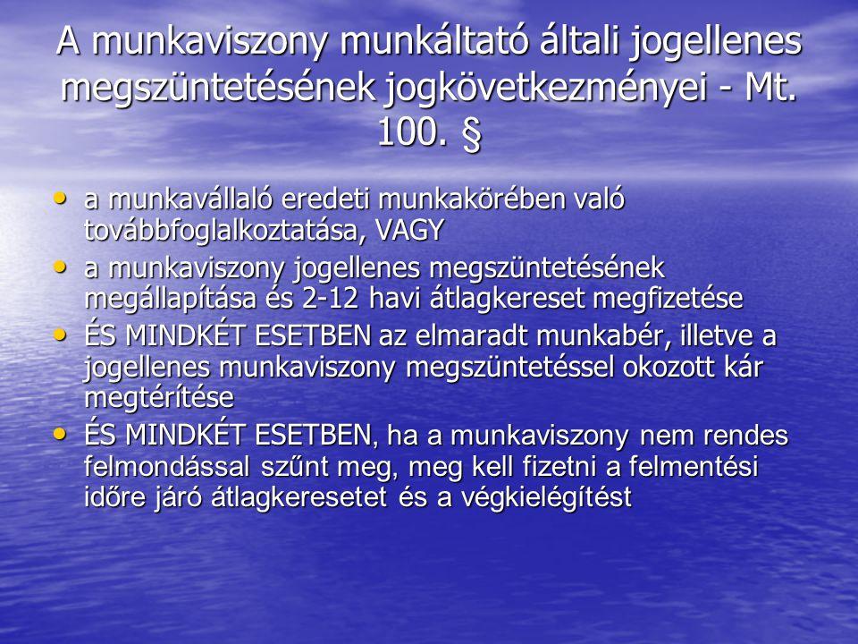 A munkaviszony munkáltató általi jogellenes megszüntetésének jogkövetkezményei - Mt.