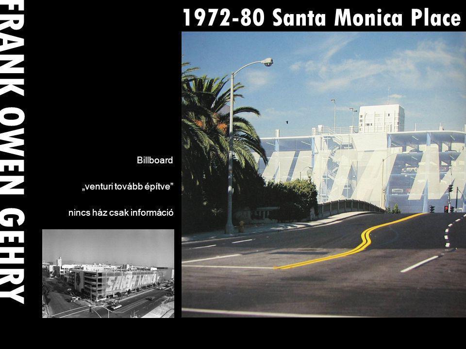 """1972-80 Santa Monica Place Billboard """"venturi tovább építve nincs ház csak információ FRANK OWEN GEHRY"""