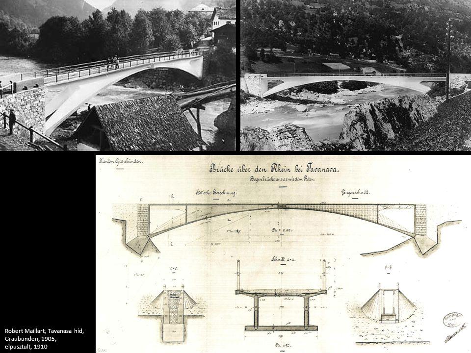 Robert Maillart, Tavanasa híd, Graubünden, 1905, elpusztult, 1910