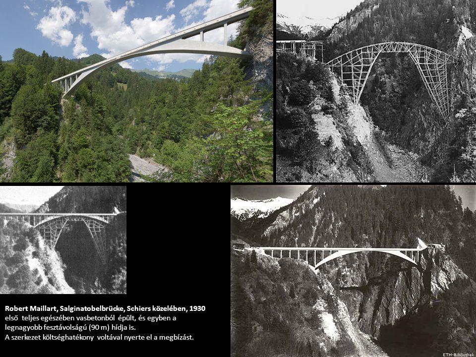 Robert Maillart, Salginatobelbrücke, Schiers közelében, 1930 első teljes egészében vasbetonból épült, és egyben a legnagyobb fesztávolságú (90 m) hídja is.