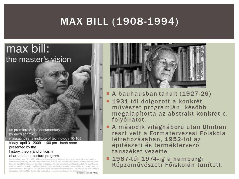  A bauhausban tanult (1927-29)  1931-től dolgozott a konkrét művészet programján, később megalapította az abstrakt konkret c.