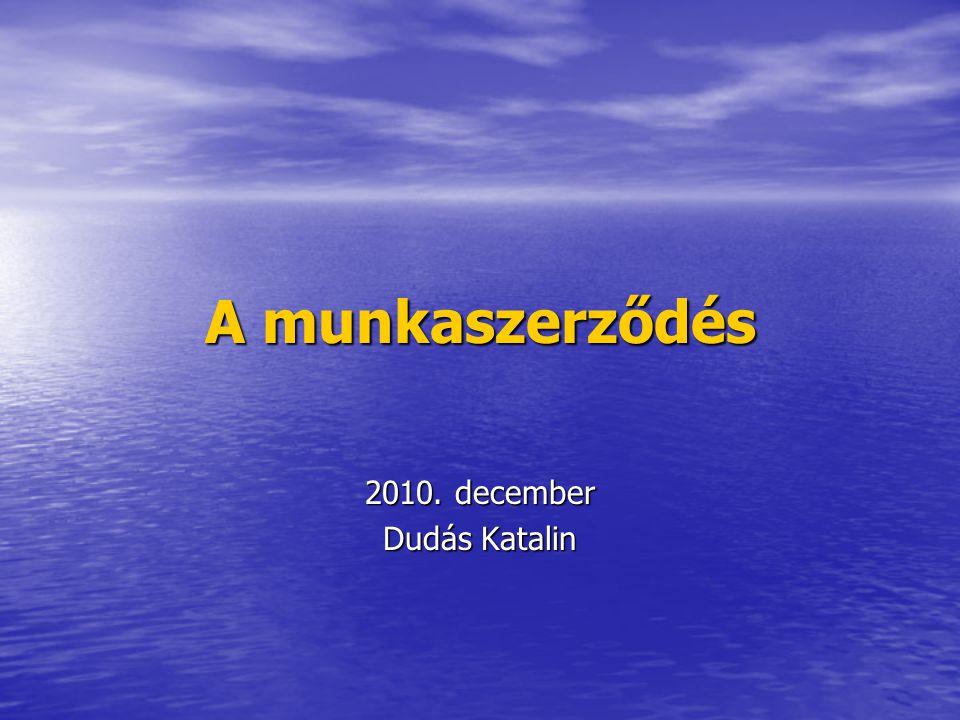 A munkaszerződés 2010. december Dudás Katalin