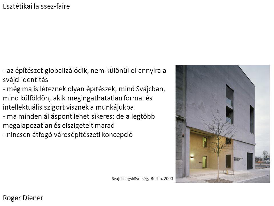 - az építészet globalizálódik, nem különül el annyira a svájci identitás - még ma is léteznek olyan építészek, mind Svájcban, mind külföldön, akik meg
