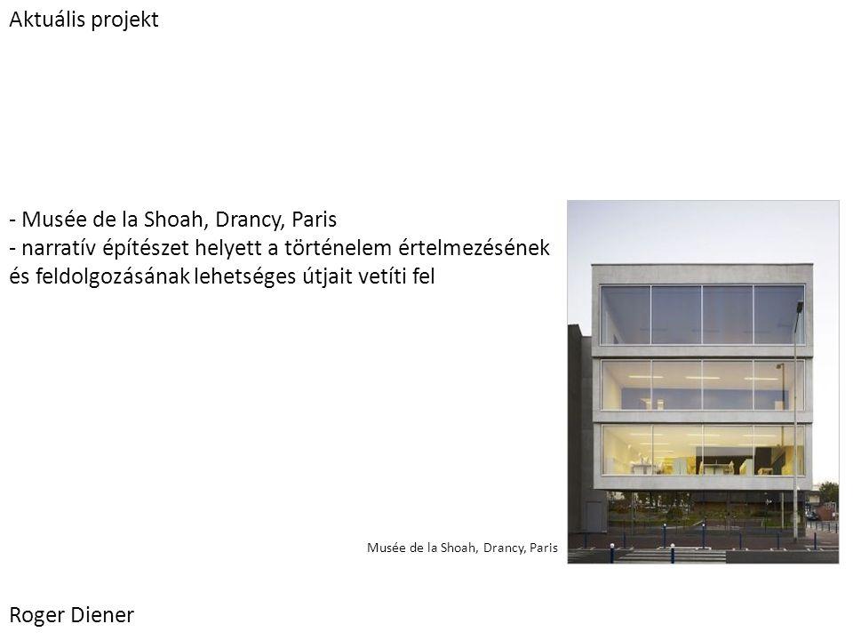- Musée de la Shoah, Drancy, Paris - narratív építészet helyett a történelem értelmezésének és feldolgozásának lehetséges útjait vetíti fel Roger Dien