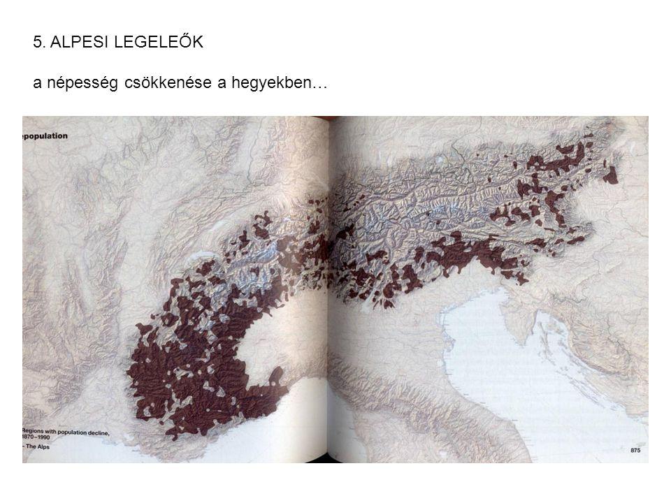 5. ALPESI LEGELEŐK a népesség csökkenése a hegyekben…