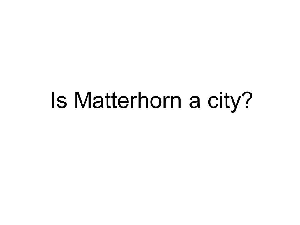 Is Matterhorn a city?