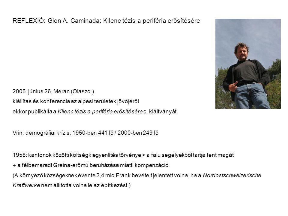 REFLEXIÓ: Gion A.Caminada: Kilenc tézis a periféria erősítésére 2005.