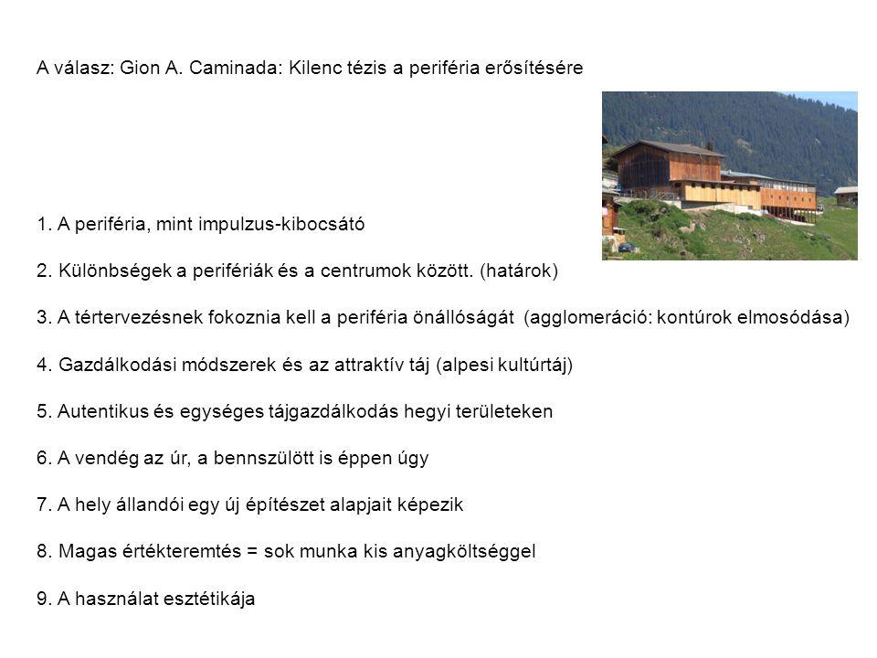 A válasz: Gion A.Caminada: Kilenc tézis a periféria erősítésére 1.