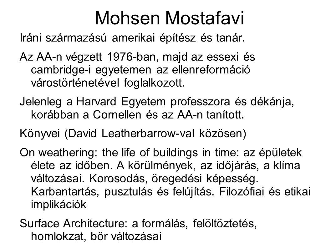 Mohsen Mostafavi Iráni származású amerikai építész és tanár.