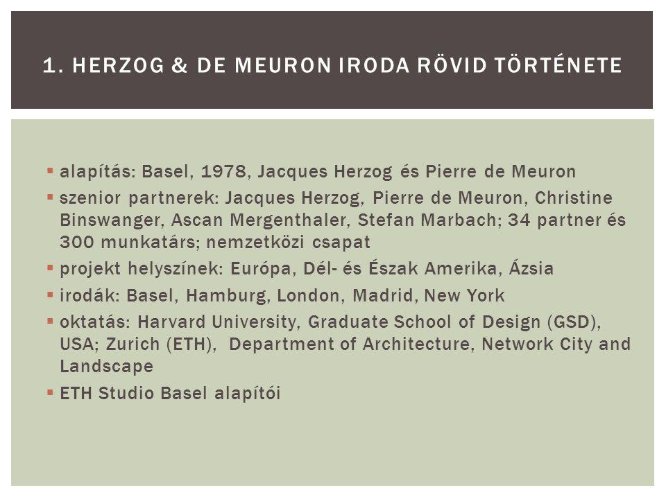  alapítás: Basel, 1978, Jacques Herzog és Pierre de Meuron  szenior partnerek: Jacques Herzog, Pierre de Meuron, Christine Binswanger, Ascan Mergent