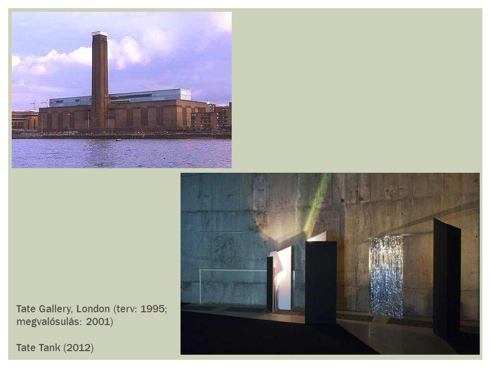 Tate Gallery, London (terv: 1995; megvalósulás: 2001) Tate Tank (2012)