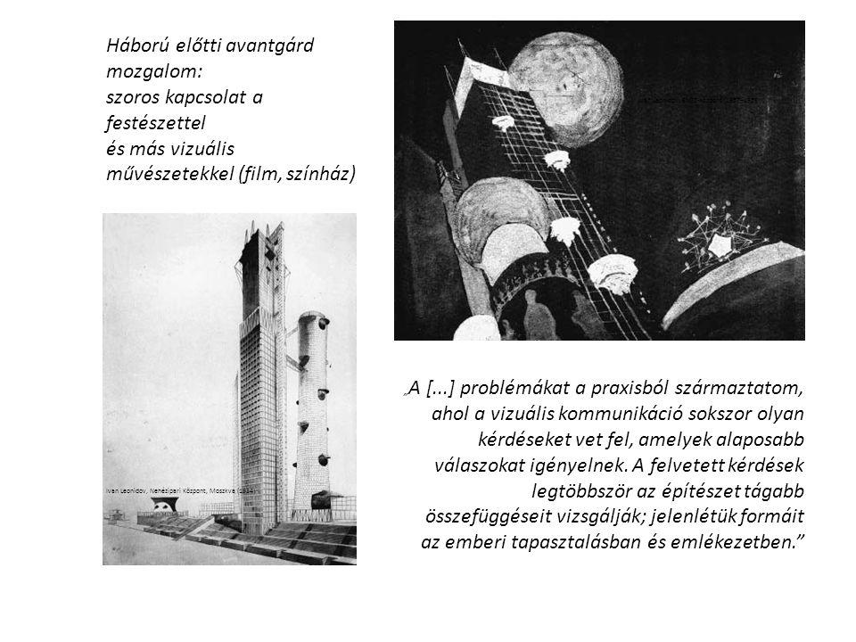 """Ivan Leonidov, Nehézipari Központ, Moszkva (1934) Ivan Leonidov, ENSZ-központ (1957–1958) """" A [...] problémákat a praxisból származtatom, ahol a vizuá"""