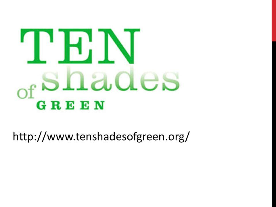 http://www.tenshadesofgreen.org/