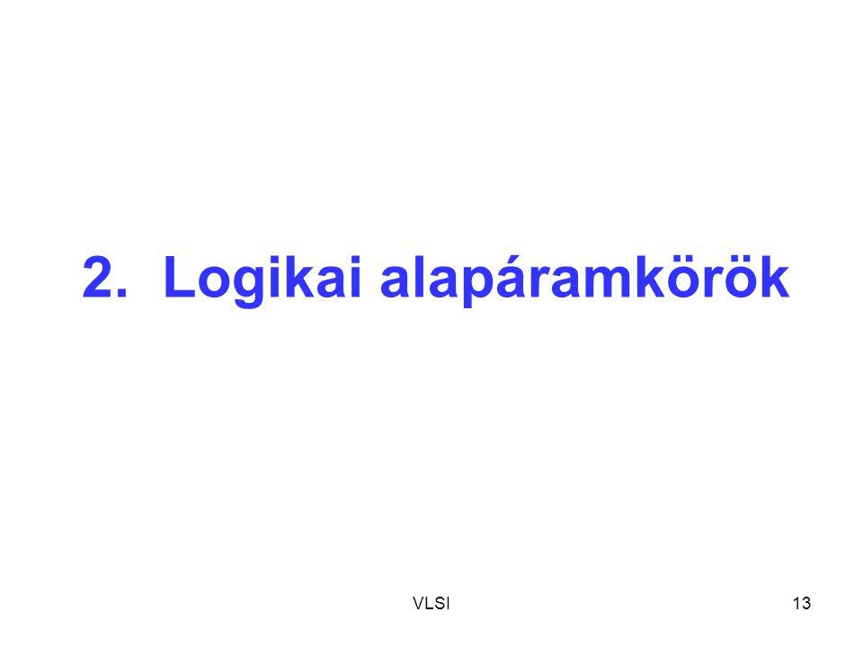 VLSI13 2. Logikai alapáramkörök