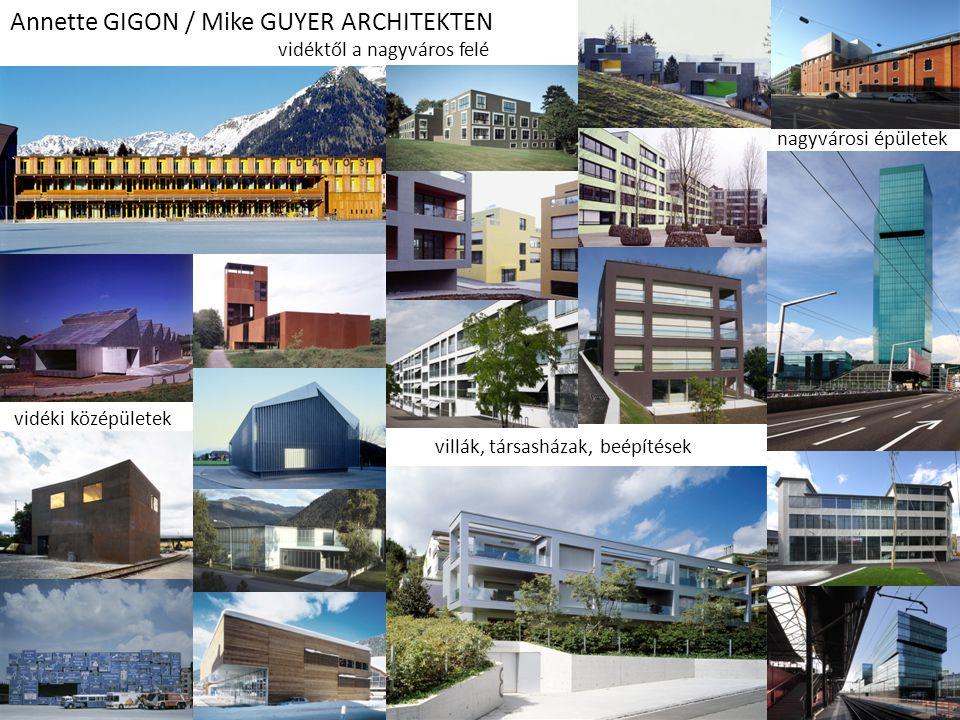 Annette GIGON / Mike GUYER ARCHITEKTEN vidéki középületek villák, társasházak, beépítések nagyvárosi épületek vidéktől a nagyváros felé