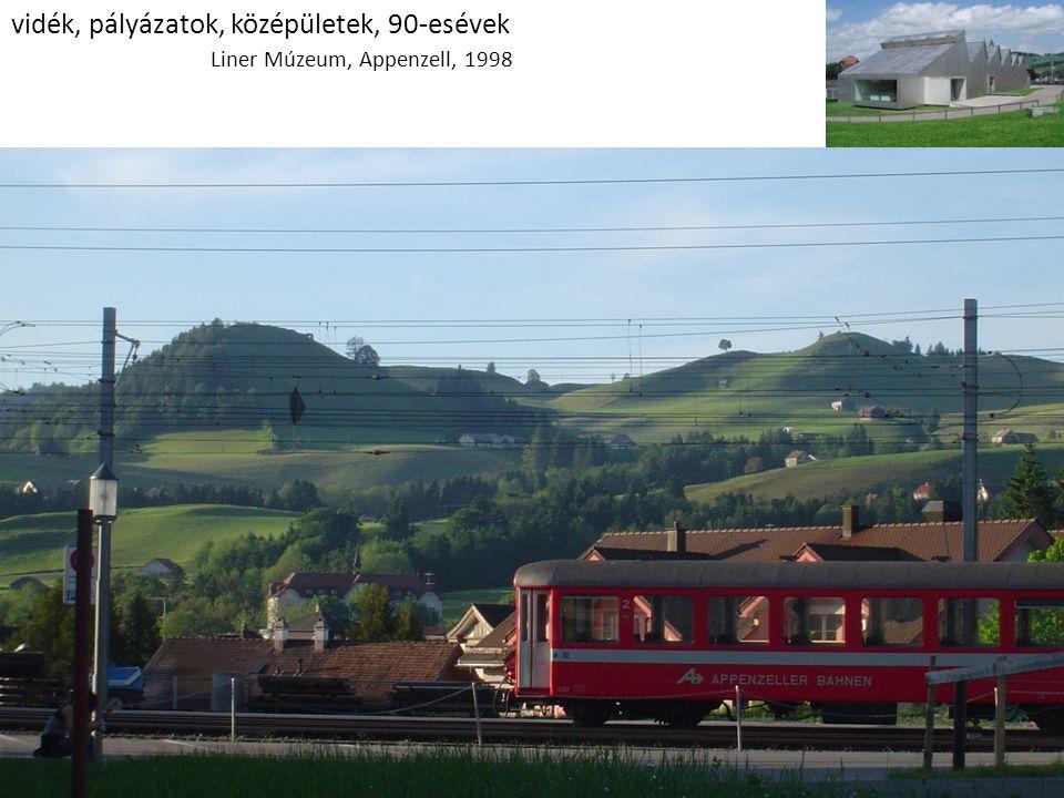 vidék, pályázatok, középületek, 90-esévek Liner Múzeum, Appenzell, 1998