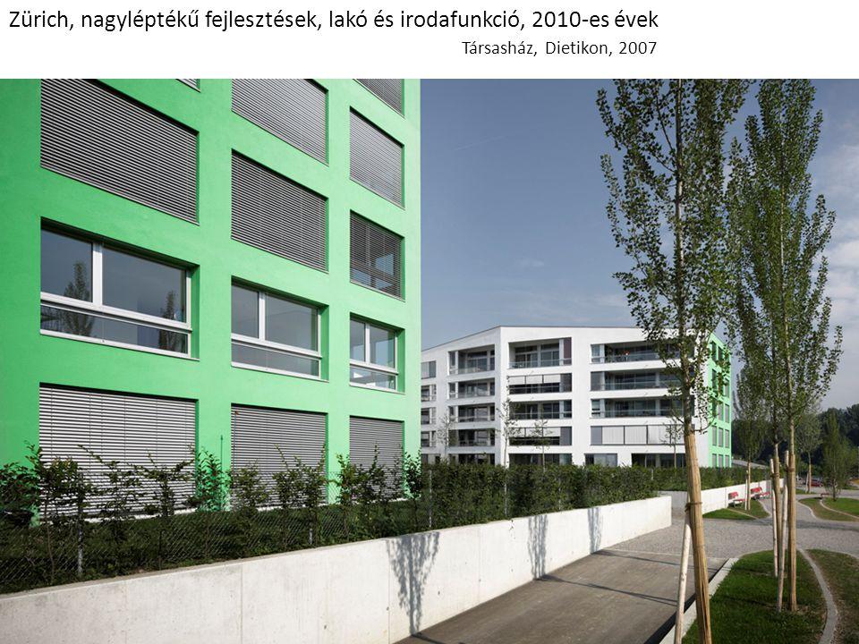 Zürich, nagyléptékű fejlesztések, lakó és irodafunkció, 2010-es évek Társasház, Dietikon, 2007