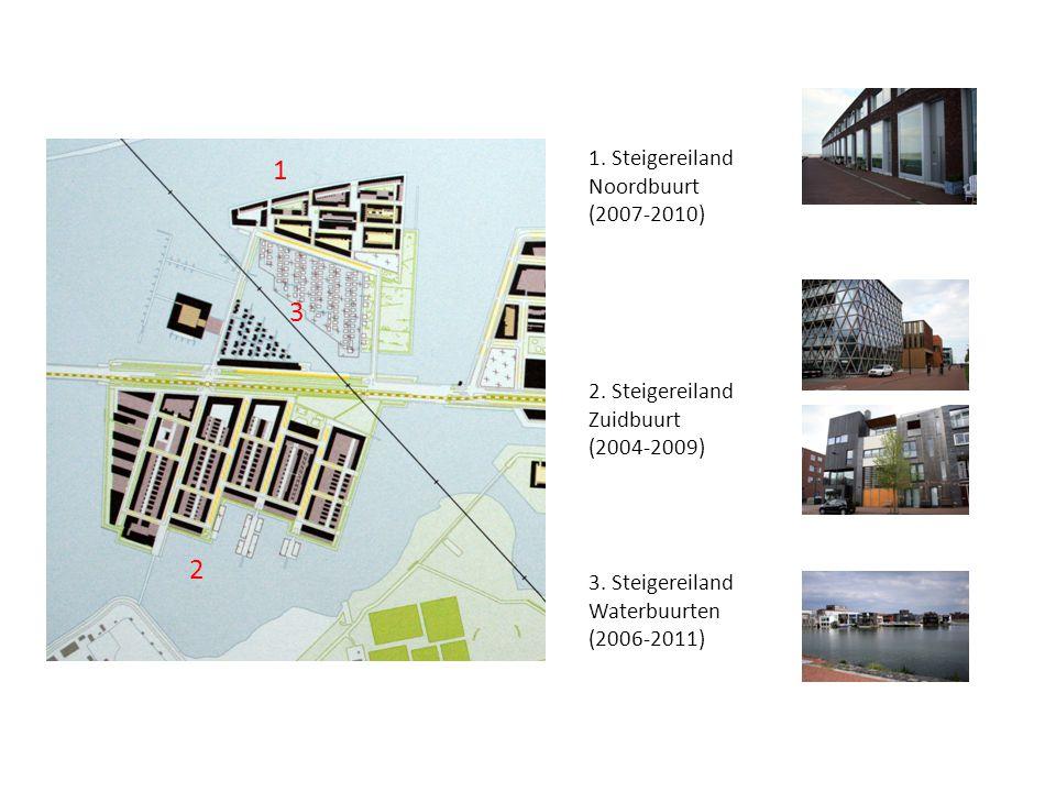1. Steigereiland Noordbuurt (2007-2010) 2. Steigereiland Zuidbuurt (2004-2009) 3. Steigereiland Waterbuurten (2006-2011) 1 2 3