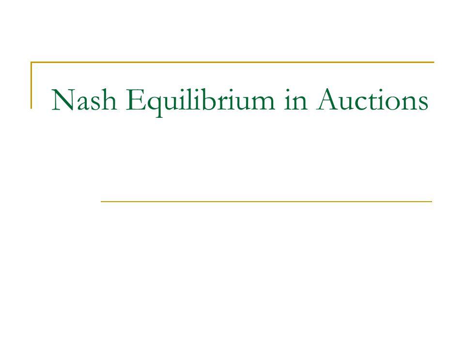 Nash Equilibrium in Auctions