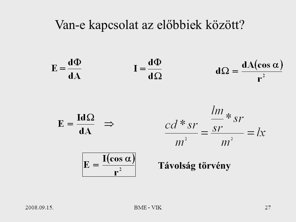 2008.09.15.BME - VIK27 Van-e kapcsolat az előbbiek között? Távolság törvény